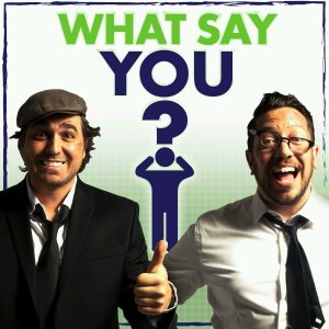 What Say You podcast