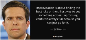 quote-improvisation-is-about-finding-the-best-joke-or-the-silliest-way-to-get-something-across-ed-helms-127-88-76